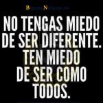No tengas miedo de ser diferente