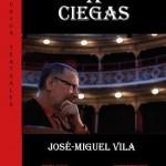 José Miguel Vila presentará 'Teatro a ciegas' en los Luchana