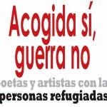 POETAS Y ARTISTAS CONVOCAN ACTOS EN APOYO DE LAS PERSONAS REFUGIADAS