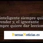 El inteligente siempre quiere aprender