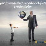 La mejor forma de preveer el futuro es creándolo