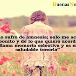 No, no sufro de amnesia…